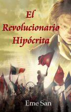 El Revolucionario Hipócrita by emesan