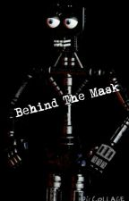 Behind The Mask by fnafaccount