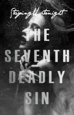 The Seventh Deadly Sin  by StayingUptonight