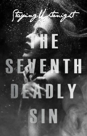 The Seventh Deadly Sin Trilogy (WattyAwards2015)