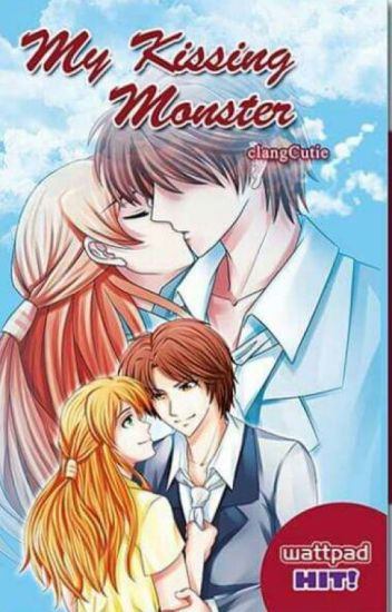 My Kissing Monster!!! (Completed) #Wattys2016