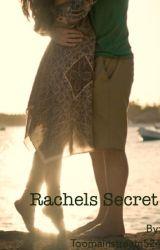 Rachel's Secret by Toomainstream524