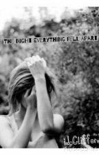The Night Everything Fell Apart by idcClifford