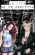 la vida no es perfecta ||raura|| © by Mariana_lynch_r5