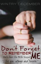 Don't Forget To Remember Me (SJHW Book II) by WintryDecember