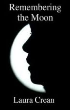 Remembering the Moon by Laura Crean by Sorceress