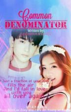Common Denominator [Got7 Fan Fiction - On Going] by autumnscarlet