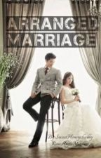 ARRANGED MARRIAGE (COMPLETE ) by sweetHoNeYchubby