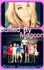 BULLIED BY MAGCON by Mrs_hayesgrier13