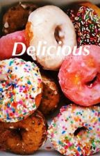 Delicious [ON HOLD] by _LovelyLetters_