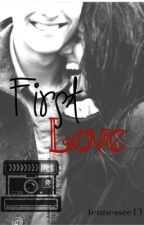 First Love by tennessee13