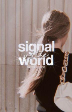 Signal vs The World by keochi