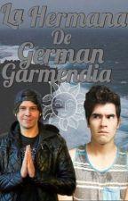 LA HERMANA DE GERMAN GARMENDIA by JessicaJudith13