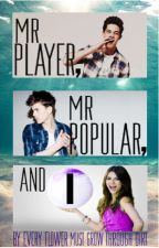 Mr Player, Mr Popular and I by backupjustboringme68