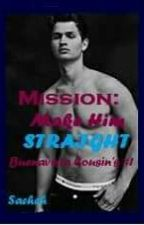 Mission: Make Him Straight (BC#1) by sacheh