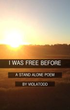 I Was Free Before by violatodd