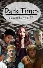 Dark Times-Maze Runner by TheMazeRunnerGirl