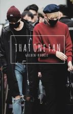 That One Fan (BTS FANFIC) by golden-kookie