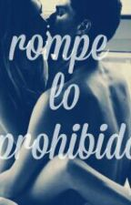 Rompe lo prohibido ♥ by little-secrets-99