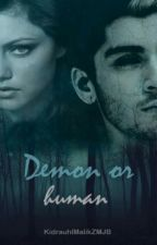 Demon or human 《Zayn Malik FF》✔  by KidrauhlMalikJBZM