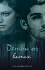 Demon or human 《Zayn Malik FF》✔  by KidrauhlMalikJBZM