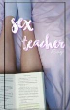 Sex teacher    H.S. by moonlightbvae