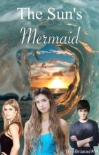 The Sun's Mermaid (A Percy Jackson Fanfic) by brianne867