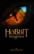 The Hobbit ~ Imagines and Such by lover_not_a_figther