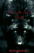 My Life as a Wolf by Zetsumei_Okami