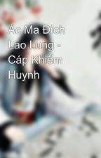 Ác Ma Đích Lao Lung - Cáp Khiếm Huynh by cloverjm