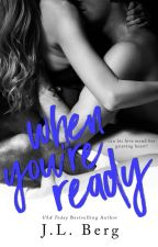 When You're Ready (The Ready Series #1) by authorjlberg