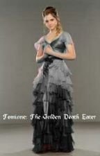 Tomione: The Golden Death Eater by storylover4890