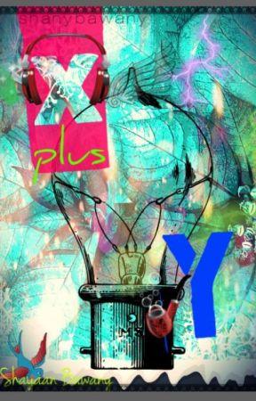 X plus Y #wattys2015  by shanybawany