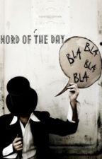 Word of the Day!!! by XxHiddenPiratationxX