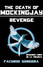 The Death Of Mockingjay 2: Revenge by facuudirectioner