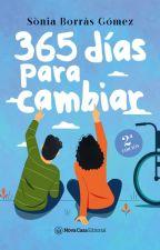 365 días para cambiar [Ganadora Wattys 2015] by Soniaaa_23