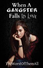 When A Gangster Falls Inlove [Super Duper Slow Update + Editing] by TheWorstOfThemAll