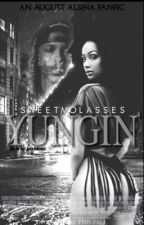 Yungin' (An August Alsina FanFiction) by SarahSophia242