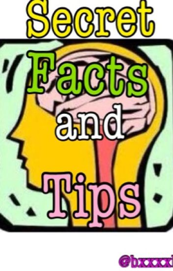 Secret Facts and Tips