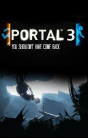 Portal 3 by MockingjayInOurStars