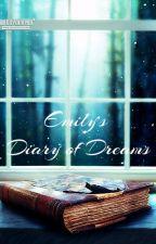 Emily's Diary of Dreams (Wattys 2016) by emyieka