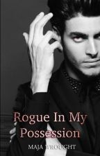 Rogue In My Possession by AmadaGracia