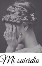 Mi suicidio. by NinaLixxer
