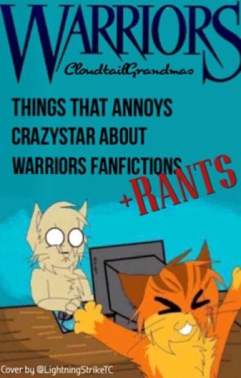 Things That Annoy Crazystar About Warriors Fanfics