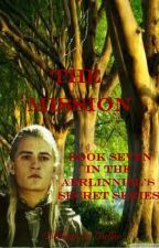 The Mission (Book Seven in the Aerlinniel's Secret Series) by Ellethwen2931