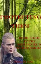 Protecting Them (Book Eight in the Aerlinniel's Secret Series) by Ellethwen2931
