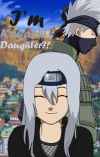 I'm Kakashi's... Daughter?! (Naruto Fanfic)(BEING REWRITTEN) by crartistic