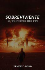 Sobreviviente: El Principio Del Fin (1/3)[Terminada] by ErbogaBond