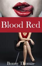 Blood Red by BonnyThomas17