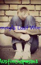 Tommy's Last Words by AustinChapman3